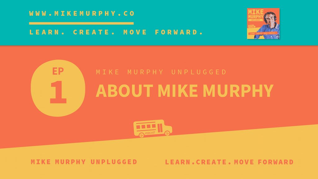 Ep01: About Mike Murphy