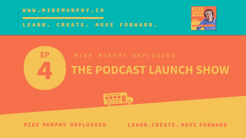 EP4_THE POCAST LAUNCH