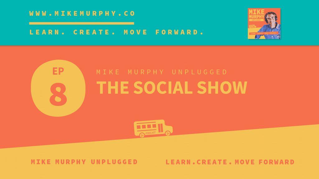 EP08: THE SOCIAL SHOW