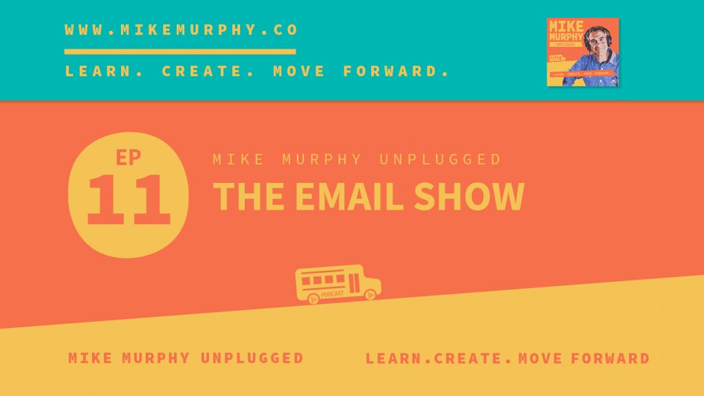 EP11: THE EMAIL SHOW