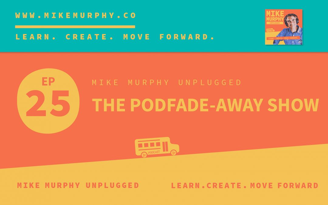 The Podfade-Away Show
