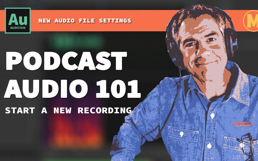 Tutorial: How To Start A New Recording in Adobe Audition