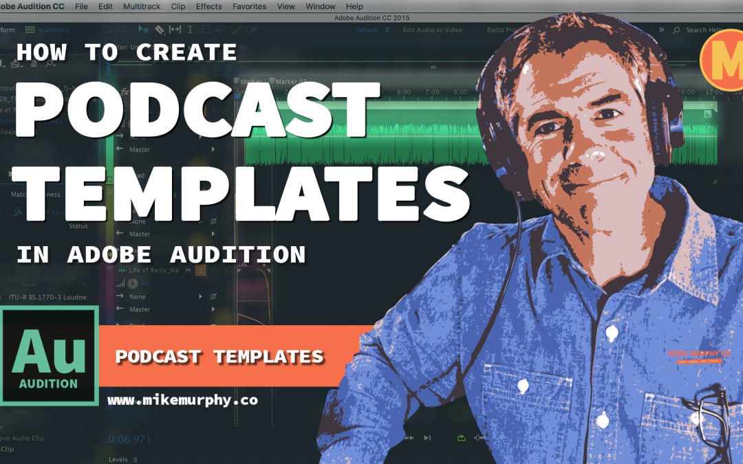 Tutorial: How To Create Podcast Templates in Adobe Audition