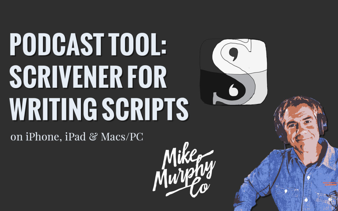 Scrivener: How I Write & Organize Podcast Scripts