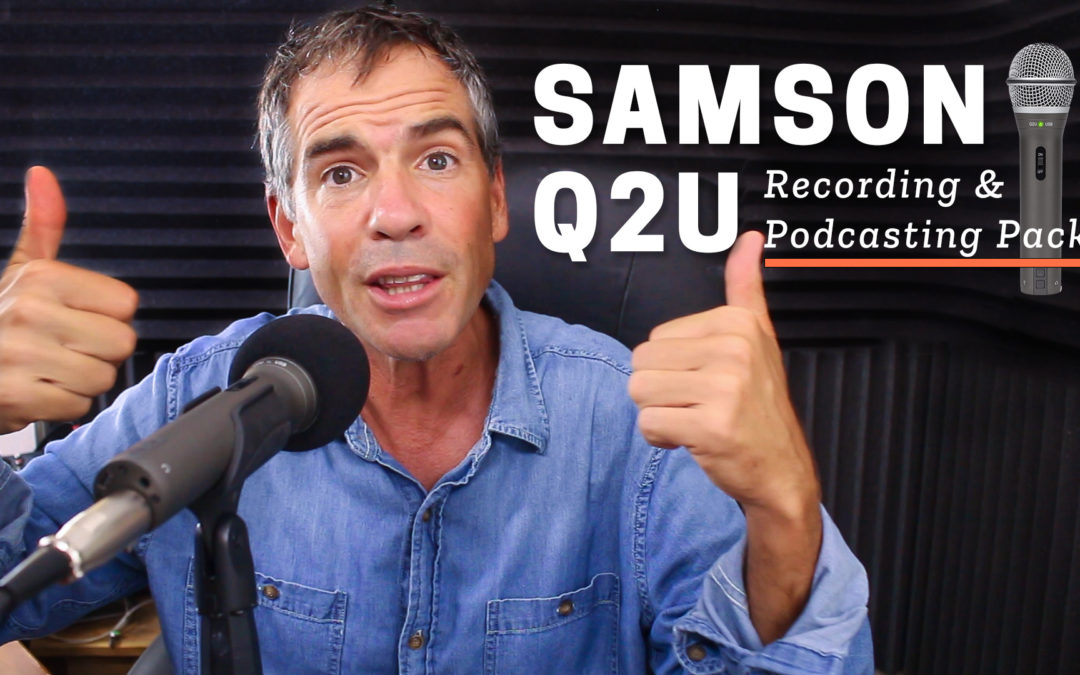 Gear Review: Samson Q2U Recording & Podcasting Pack