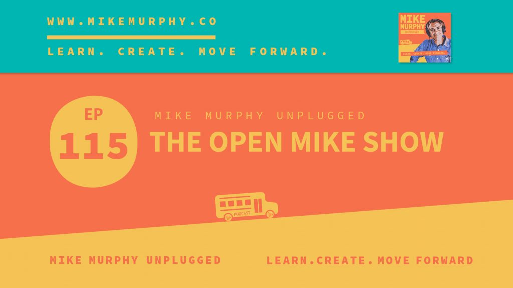 EP115_THE OPEN MIKE SHOW