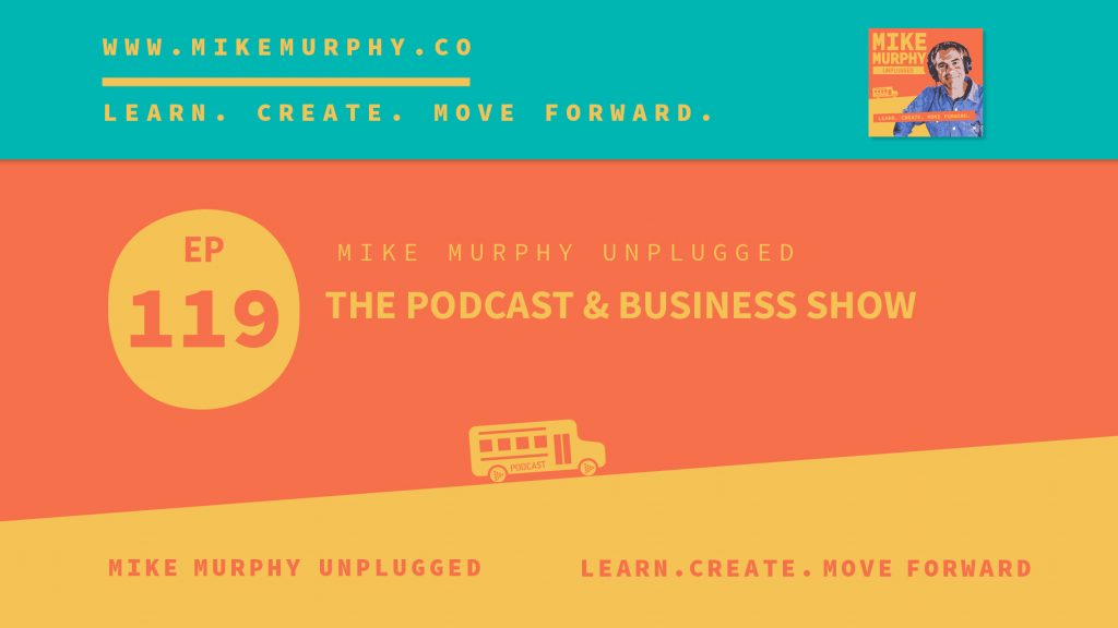 Ep119: The Podcast & Business Show