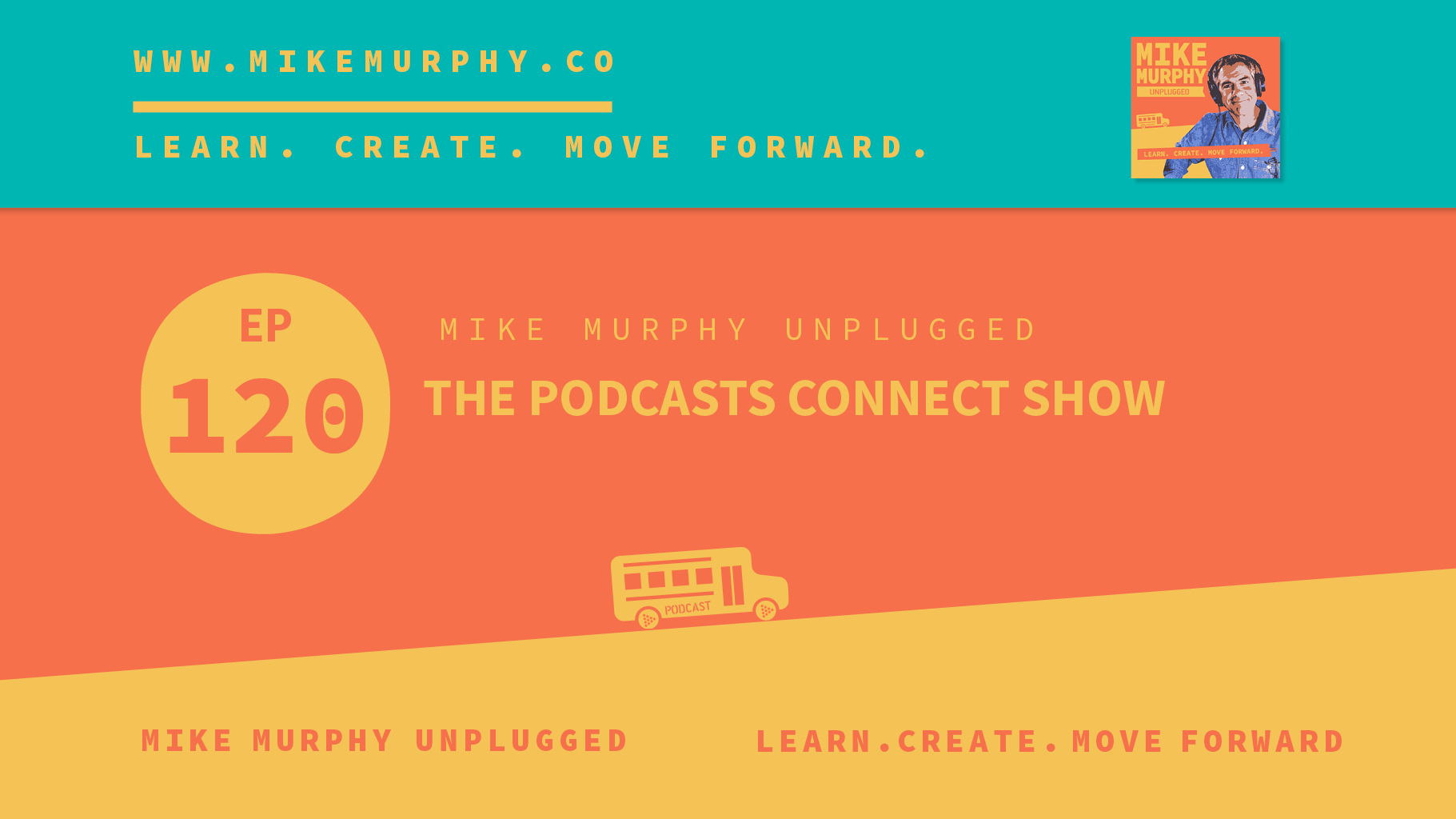 The Podcasts Connect Show - Mike Murphy Co