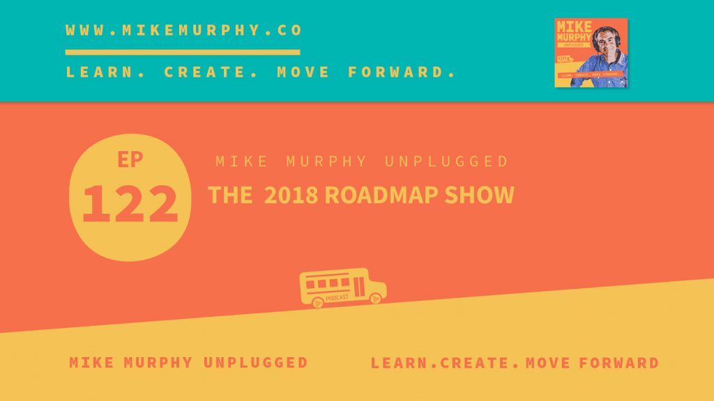 EP122_THE 2018 ROADMAP SHOW