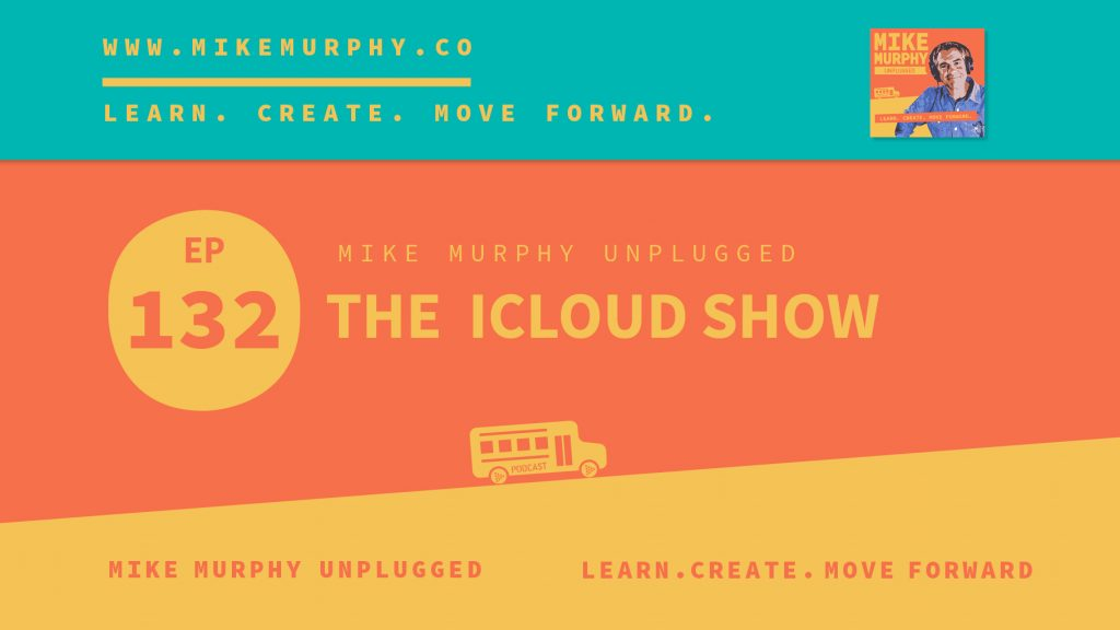 EP132_THE ICLOUD SHOW