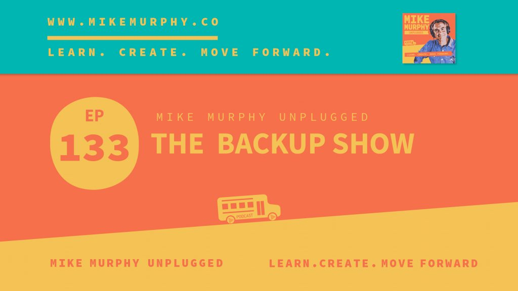 EP133_THE BACKUP SHOW