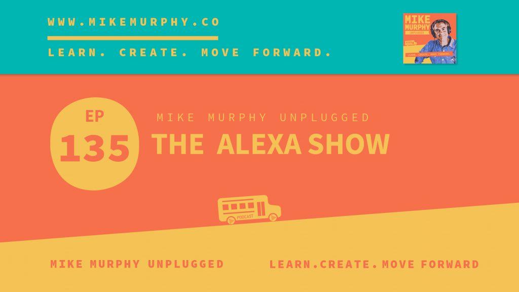 EP135_THE ALEXA SHOW