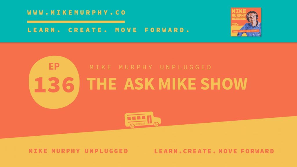 EP136_THE ASK MIKE SHOW