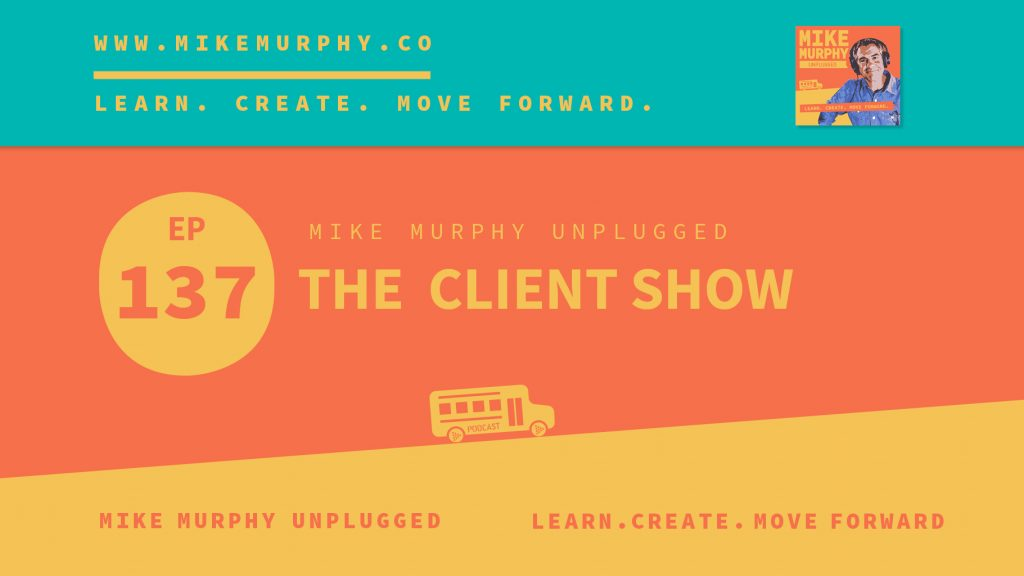 EP137_THE CLIENT SHOW