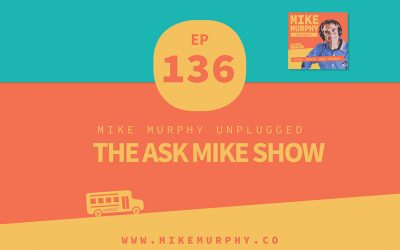 Ep136: The Ask Mike Show
