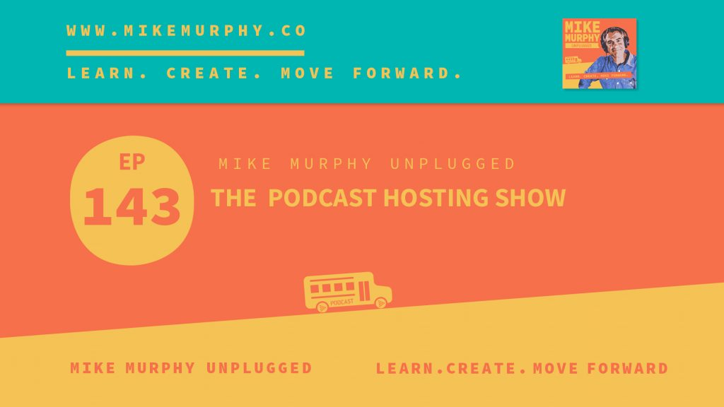 EP143_THE PODCAST HOSTING SHOW