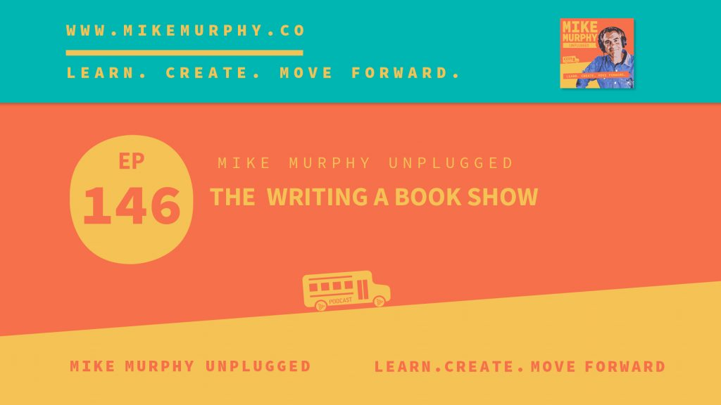 EP146_THE WRITING A BOOK SHOW