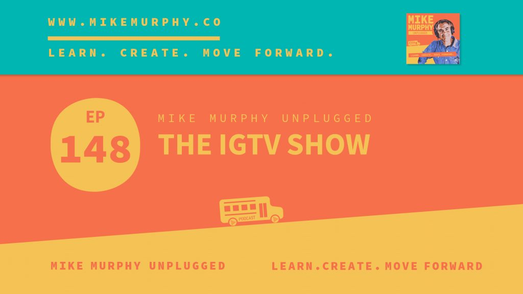 EP148_THE IGTV SHOW
