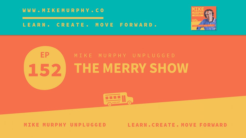EP152: The Merry Show